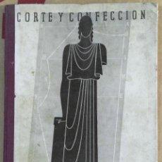 Libros de segunda mano: DACRA, CORTE Y CONFECCIÓN, AFRODISIO AGUADO, MADRID, 1946. Lote 135605526