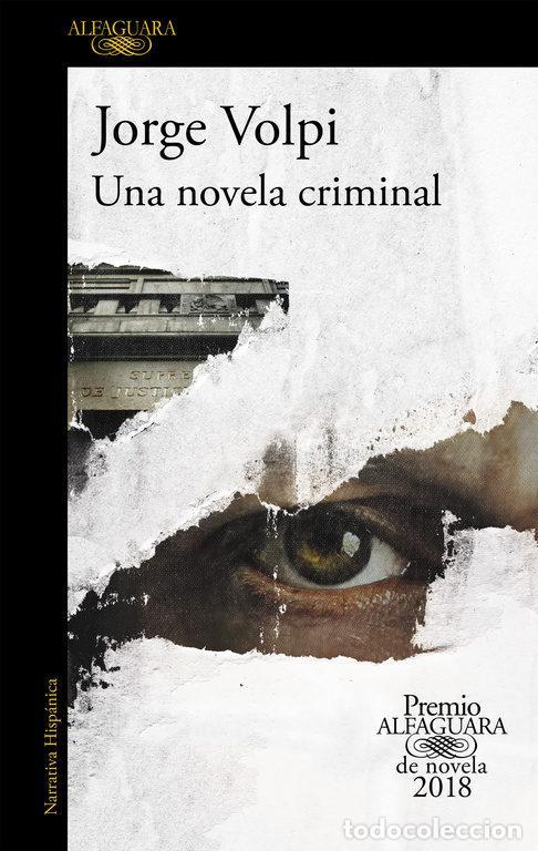 UNA NOVELA CRIMINAL. JORGE VOLPI. NUEVO (Libros de Segunda Mano (posteriores a 1936) - Literatura - Otros)