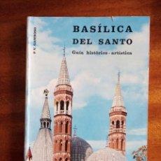 Libros de segunda mano: BASÍLICA DEL SANTO SAN ANTONIO DE PADUA: P.V GAMBOSO. Lote 135651595