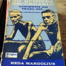 Libros de segunda mano: NO QUISIERA RECORDARLO. AUSCHWITZ 1941- PRAGA 1968., HEDA MARGOLIUS,1974, 193 PAGINAS. Lote 135654879