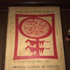 Libros de segunda mano: HISTORIA GENERAL DE VIZCAYA Y EPÍTOME DE LAS ENCARTACIONES. Lote 135707691