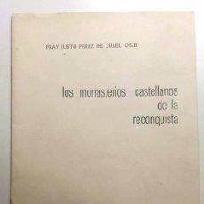 Libros de segunda mano: LOS MONASTERIOS CASTELLANOS DE LA RECONQUISTA. FRAY JUSTO PEREZ DE URBEL. 1970. Lote 135712995