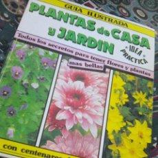 Libros de segunda mano: PLANTAS DE CASA Y JARDIN - GUIA ILUSTRADA (ASTRI, 1992). Lote 135717291