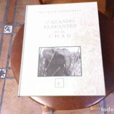 Libros de segunda mano: CAZANDO ELEFANTES EN EL CHAD, HEINRICH OBERJOHANN. Lote 135722851