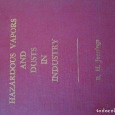 Libros de segunda mano: VAPORES PELIGROSOS Y POLVO EN LA INDUSTRIA LIBRO MUY ANTIGUO RARO RAREZA. Lote 135734279