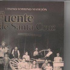 Libros de segunda mano: FUENTE DE SANTA CRUZ.URSINO SOBRINO MADEJÓN.. Lote 135746771