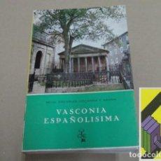 Libros de segunda mano: VIZCARRA Y ARANA, ZACARÍAS: VASCONIA ESPAÑOLÍSIMA (PRÓLOGO:MAXIMIANO GARCÍA VENERO). Lote 135767666