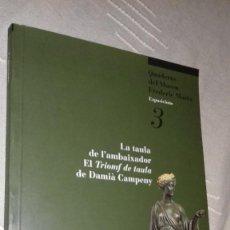 Libros de segunda mano: LA TAULA DE L'AMBAIXADOR. EL TRIOMF DE TAULA DE DAMIÀ CAMPENY. MUSEU MARÈS, 1999.. Lote 135784670