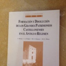 Libros de segunda mano: FORMACIÓN Y DISOLUCIÓN DE GRANDES PATRIMONIOS CASTELLONENSES EN EL ANTIGUO RÉGIMEN (VV. AA.). Lote 135789719