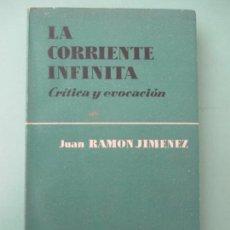 Libros de segunda mano: LA CORRIENTE INFINITA. CRÍTICA Y EVOCACIÓN. JUAN RAMÓN JIMENEZ. 1961. Lote 135824642