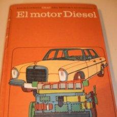 Libros de segunda mano: EL MOTOR DIESEL. CEAC 1966. 462 PÁGINAS, TAPA DURA (MUY BUEN ESTADO). Lote 135826702
