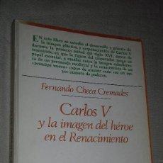 Libros de segunda mano: CARLOS V Y LA IMÁGEN DEL HÉROE EN EL RENACIMIENTO. FERNANDO CHECA CREMADES. TAURUS, 1987.. Lote 135839206