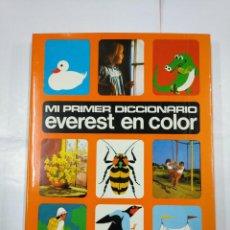 Libros de segunda mano: MI PRIMER DICCIONARIO EVEREST EN COLOR. TDK250. Lote 135845970