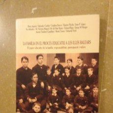 Libros de segunda mano: LA FAMÍLIA EN EL PROCÉS EDUCATIU A LES ILLES BALEARS (LLEONARD MUNTANER EDITOR). Lote 135850325