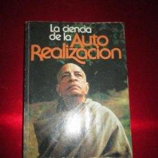 Libros de segunda mano: LIBRO-LA CIENCIA DE LA AUTO REALIZACIÓN-MÉXICO-PRIMERA EDICIÓN EN CASTELLANO-VER FOTOS. Lote 135853546
