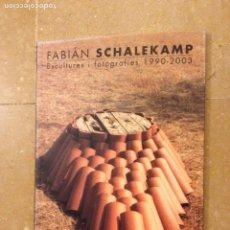 Libros de segunda mano: FABIÁN SCHALEKAMP. ESCULTURES I FOTOGRAFIES 1990 - 2003. Lote 135854277