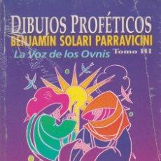 Libros de segunda mano: DIBUJOS PROFETICOS III LA VOZ DE LOS OVNIS (2003) - B. SOLARI - ISBN: 9789501702231. Lote 135856686