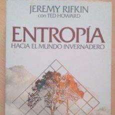 Libros de segunda mano: JEREMY RIFKIN - ENTROPÍA: HACIA EL MUNDO INVERNADERO.. Lote 135876093