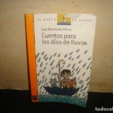 Libros de segunda mano: (OF6) CUENTOS PARA LOS DÍAS DE LLUVIA - LUIS BERNARDO PÉREZ. Lote 135895450