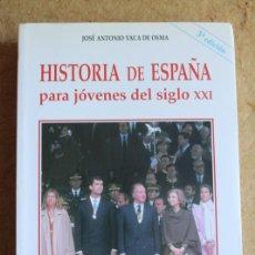 Libros de segunda mano: HISTORIA DE ESPAÑA PARA JÓVENES DEL SIGLO XXI. VACA DE OSMA (ANTONIO DE). Lote 135899182