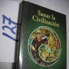 Libros de segunda mano: SANAR LA CIVILIZACION - CLAUDIO NARANJO. Lote 135912674