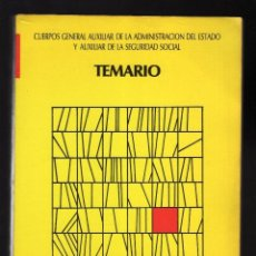 Libros de segunda mano: TEMARIO: CUERPOS GENERAL AUXILIAR DE LA ADMINISTRACIÓN DEL ESTADO Y AUXILIAR DE LA SEGURIDAD SOCIAL . Lote 135919634