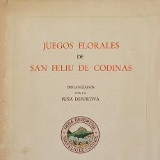Libros de segunda mano: JUEGOS FLORALES DE SAN FELIU DE CODINAS. - SAN FELIU DE CODINAS, 1947.. Lote 123145860