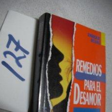 Libros de segunda mano: REMEDIOS PARA EL DESAMOR - ENRIQUE ROJAS. Lote 135927206