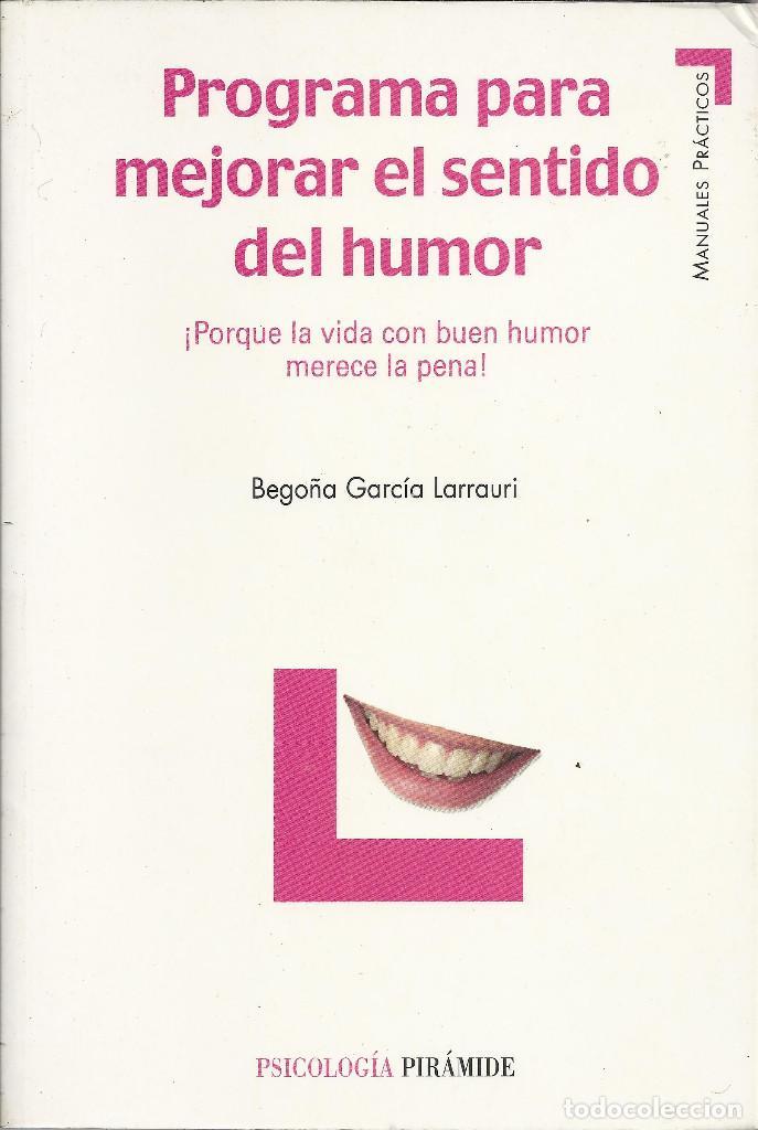 BEGOÑA GARCÍA LARRAURI-PROGRAMA PARA MEJORAR EL SENTIDO DEL HUMOR.PIRÁMIDE.2008. (Libros de Segunda Mano - Pensamiento - Otros)