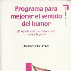 Libros de segunda mano: BEGOÑA GARCÍA LARRAURI-PROGRAMA PARA MEJORAR EL SENTIDO DEL HUMOR.PIRÁMIDE.2008.. Lote 135947370