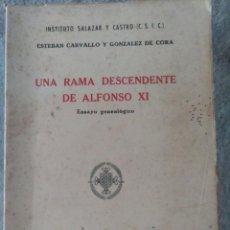 Libros de segunda mano: UNA RAMA DESCENDIENTE DE ALFONSO XI, ENSAYO GENEALÓGICO POR ESTEBAN CARVALLO Y GONZÁLEZ DE CORA. Lote 135998614