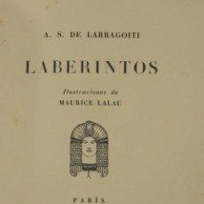 Libros de segunda mano: LABERINTOS. - LARRAGOITI, A. S. DE. - PARÍS, 1945.. Lote 123206703