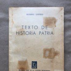 Libros de segunda mano: TEXTO DE HISTORIA PATRIA. BELISARIO QUEVEDO. EDITORIAL CASA DE LA CULTURA ECUATORIANA 1959.. Lote 136011537