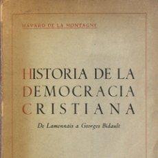 Libros de segunda mano: HISTORIA DE LA DEMOCRACIA CRISTIANA DE LAMENNAIS A GEORGES BIDAULT. - MONTAGNE, HAVARD DE LA.. Lote 123220247