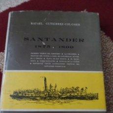 Libros de segunda mano: SANTANDER 1875-1899 RAFAEL GUTIERREZ COLOMER . Lote 136016322