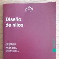 Libros de segunda mano: DISEÑO DE HILOS / FELIU MARSAL Y OTROS / EDI. UPC / 1ª EDICIÓN 1993. Lote 136018818