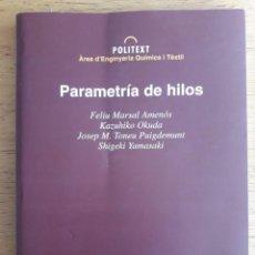 Libros de segunda mano: PARAMETRÍA DE HILOS / FELIU MARSAL Y OTROS / EDI. UPC / 1996. Lote 136019106
