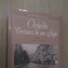 Libros de segunda mano: OVIEDO. CRONICA DE UN SIGLO. TOMO I. 1860 - 1910. JUAN DE LILLO.. Lote 136023086