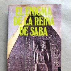 Libros de segunda mano: EL ENIGMA DE LA REINA DE SABA. MAURICE Y PAULETTE DERIBERE. 1978.. Lote 136024022