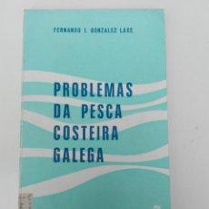 Libros de segunda mano: PROBLEMAS DA PESCA COSTEIRA GALEGA - FERNANDO I. GONZÁLEZ LAXE AGRA ABERTA GALAXIA. Lote 136038378