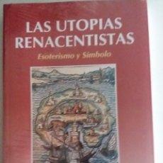 Libros de segunda mano: LAS UTOPIAS RENACENTISTAS. ESOTERISMO Y SÍMBOLO - GONZÁLEZ, FEDERICO (PRECINTADO). Lote 136065986