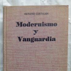 Libros de segunda mano: MODERNISMO Y VANGUARDIA. OCTAVIO CORVALAN.. Lote 136082178