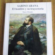 Livros em segunda mão: SABINO ARANA - EL HOMBRE Y SU TRAYECTORIA - POR MAURO ELIZONDO. Lote 190462626
