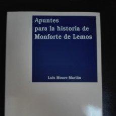 Libros de segunda mano: APUNTES PARA LA HISTORIA DE MONFORTE DE LEMOS - LUI MOURE-MARIÑO XUNTA DE GALICIA. Lote 136108810