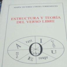 Libros de segunda mano: ESTRUCTURA Y TEORÍA DEL VERSO LIBRE MARÍA VICTORIA UTRERA TORREMOCHA AÑO 2010. Lote 136109902
