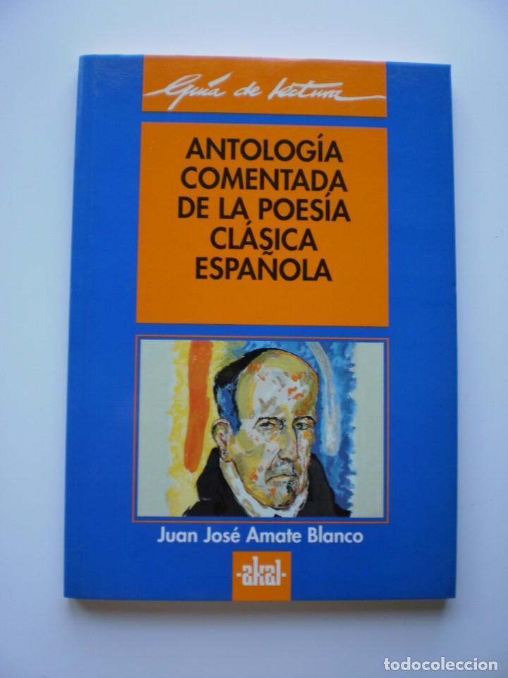 ANTOLOGIA COMENTADA DE LA POESIA CLASICA ESPAÑOLA (Libros de Segunda Mano (posteriores a 1936) - Literatura - Otros)