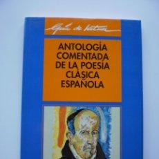 Libros de segunda mano: ANTOLOGIA COMENTADA DE LA POESIA CLASICA ESPAÑOLA. Lote 136122738