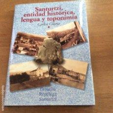 Libros de segunda mano: SANTURTZI, ENTIDAD HISTÓRICA, LENGUA Y TOPONÍMIA ORTUELLA REPÉLEGA. Lote 136126534