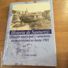 Libros de segunda mano: HISTORIA DE SANTURTZI FIJACIÓN MUNICIPAL Y CARACTERES SOCIO-ECONÓMICOS HASTA 1901 VÍCTOR ARROYO. Lote 136126958