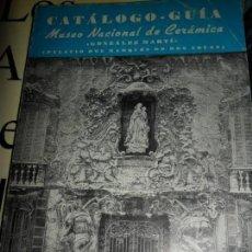 Libros de segunda mano: CATÁLOGO-GUÍA, MUSEO NACIONAL DE CERÁMICA GONZÁLEZ MARTÍ. Lote 136131682